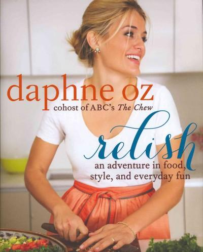 Relish: An Adventure in Food, Style, and Everyday Fun (Hardcover)