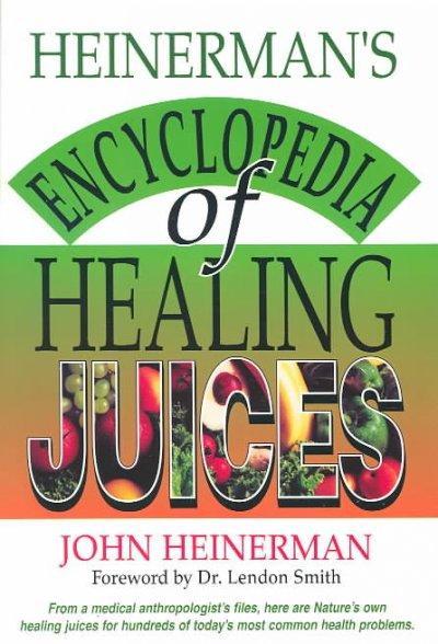 Heinerman's Encyclopedia of Healing Juices (Paperback)