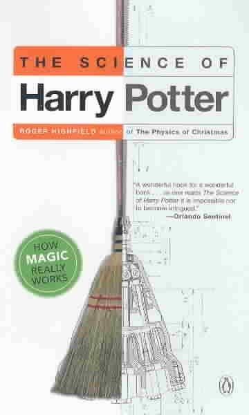 The Science of Harry Potter: How Magic Really Works (Paperback)