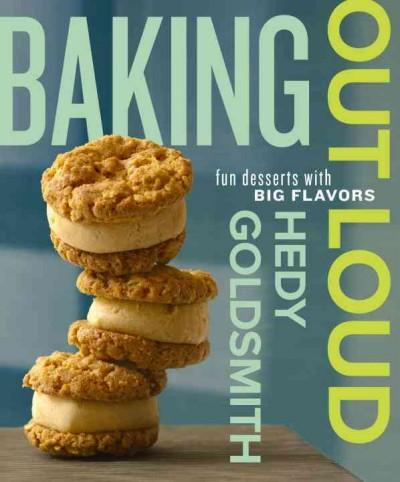 Baking Out Loud: Fun Desserts With Big Flavors (Hardcover)