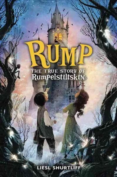 Rump: The True Story of Rumpelstiltskin (Hardcover)