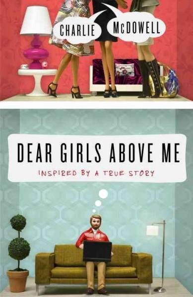 Dear Girls Above Me (Paperback)