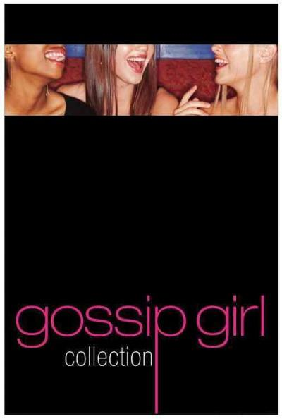 Gossip Girl Collection: Gossip Girl, You Know You Love Me, & All I Want Is Everything (Paperback)