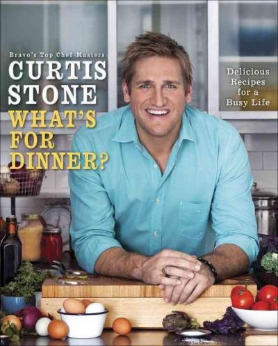 What's for Dinner?: Delicious Recipes for a Busy Life (Hardcover)