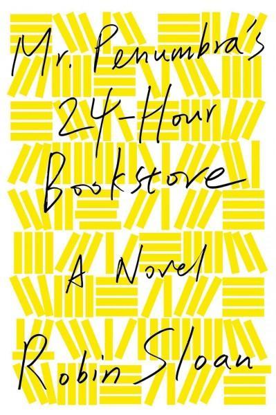 Mr. Penumbra's 24-Hour Bookstore (Hardcover)