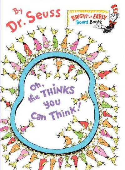 Oh, the Thinks You Can Think! (Board book)