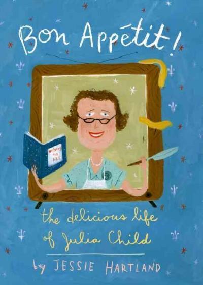 Bon Appetit!: The Delicious Life of Julia Child (Hardcover)