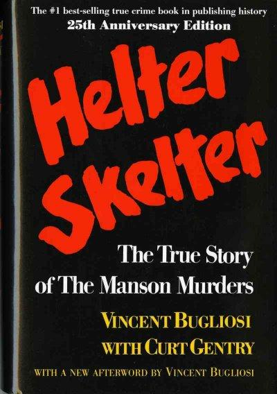 Helter Skelter: The True Story of the Manson Murders (Hardcover)