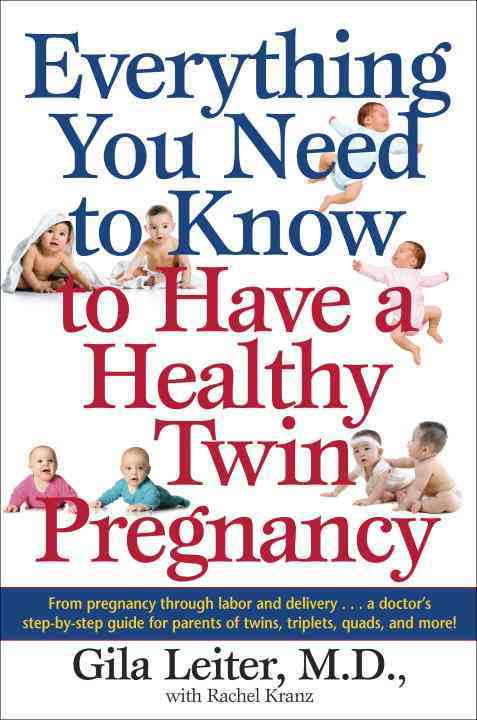 Everything You Need to Know to Have a Healthy Twin Pregnancy (Paperback)