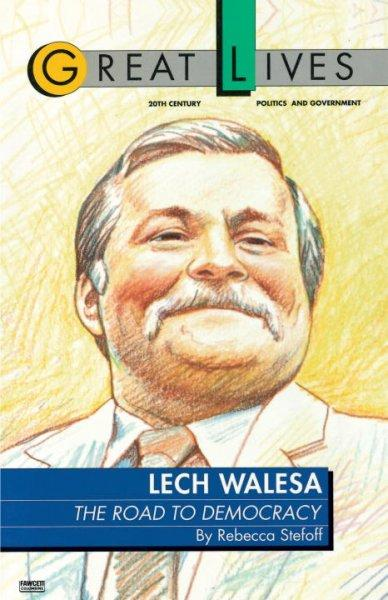 Lech Walesa: The Road to Democracy (Paperback)