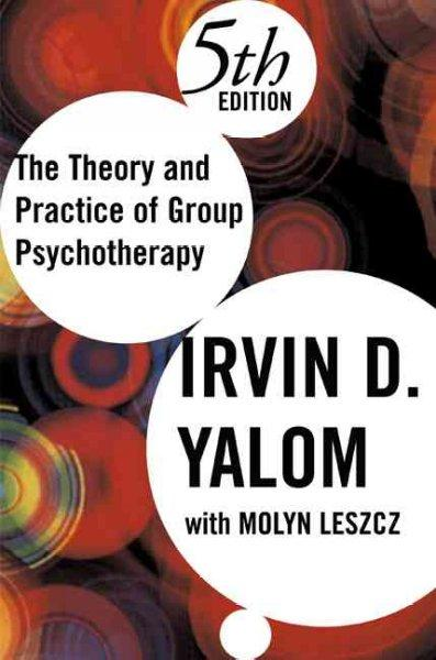 The Theory and Practice Of Group Psychotherapy (Hardcover)