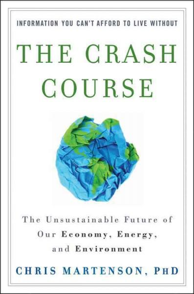 The Crash Course: The Unsustainable Future of Our Economy, Energy, and Environment (Hardcover)