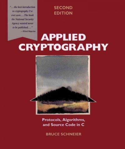 Applied Cryptography: Protocols, Algorithms, and Source Code in C (Paperback)