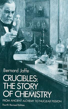 Crucibles: The Story of Chemistry (Paperback)