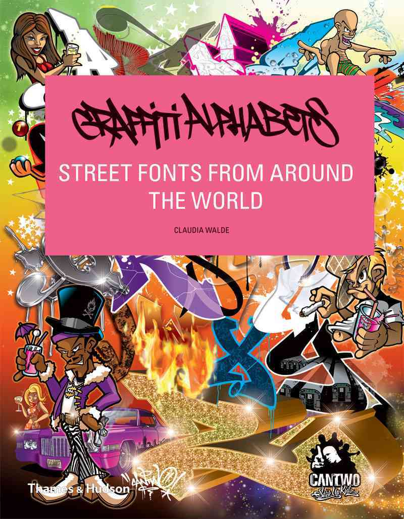 Graffiti Alphabets: Street Fonts from Around the World (Hardcover)