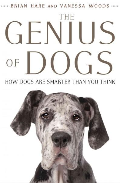 The Genius of Dogs: How Dogs Are Smarter Than You Think (Hardcover)