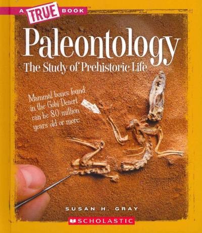 Paleontology: The Study of Prehistoric Life (Hardcover)