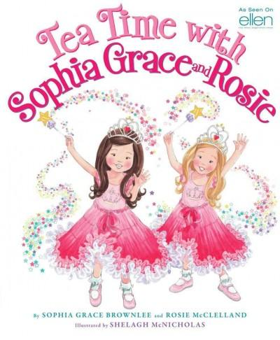 Tea Time with Sophia Grace and Rosie (Hardcover)