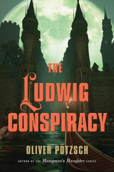 The Ludwig Conspiracy: A Historical Thriller (Hardcover)