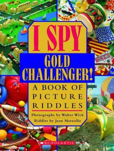I Spy Gold Challenger!: A Book of Picture Riddles (Hardcover)