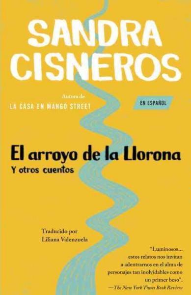 El arroyo de la llorona y otros cuentos / Woman Hollering Creek and Other Stories (Paperback)