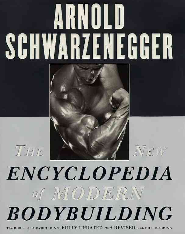 The New Encyclopedia of Modern Bodybuilding: The Bible of Bodybuilding, Fully Updated and Revised (Paperback)