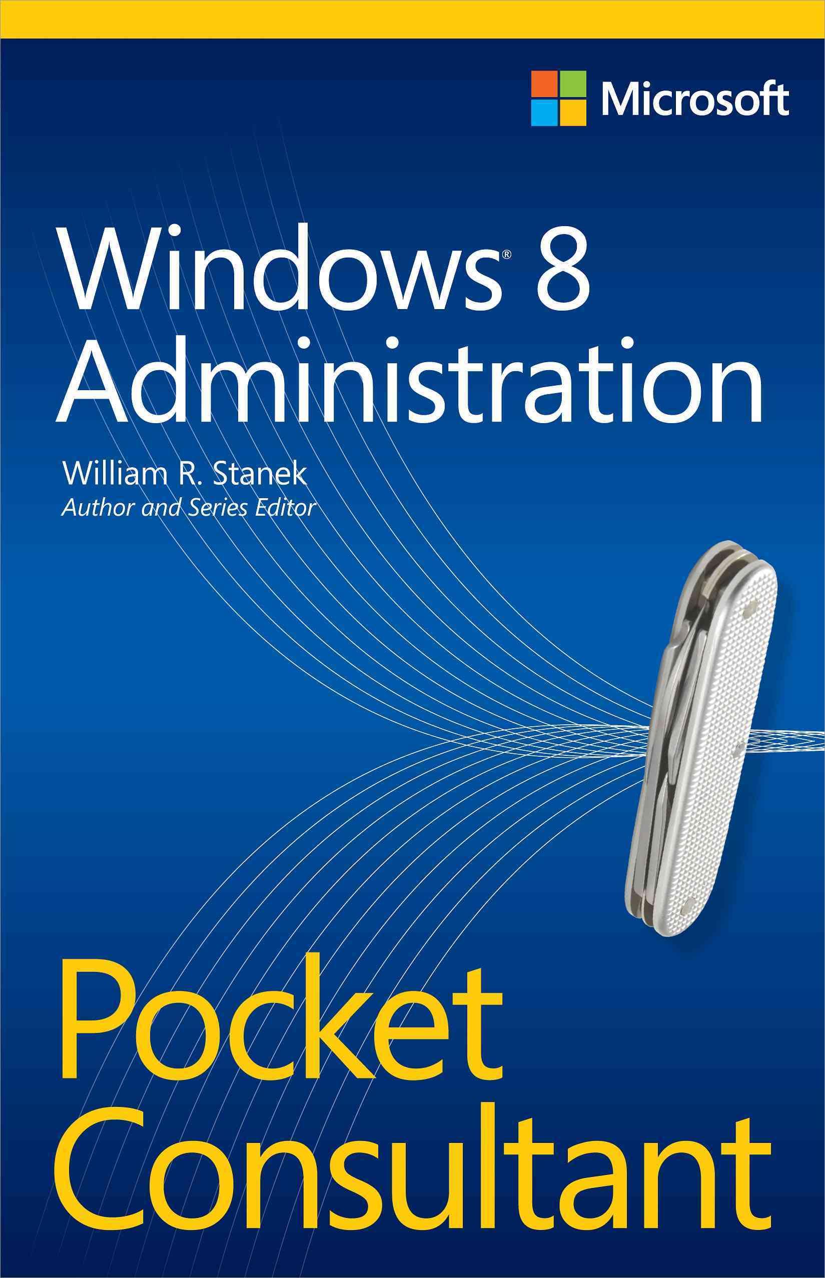 Microsoft Windows 8 Administration Pocket Consultant (Paperback)