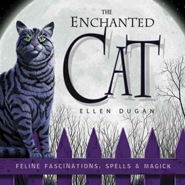 The Enchanted Cat: Feline Fascinations, Spells & Magick (Paperback)