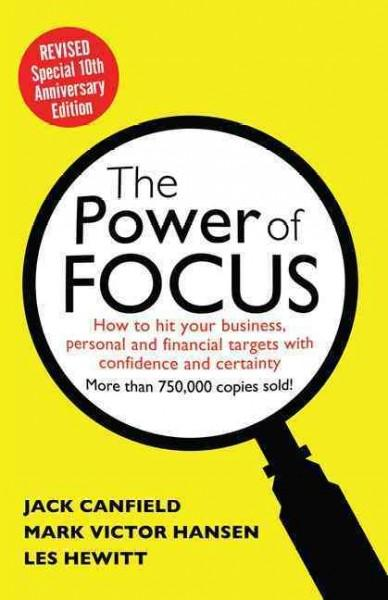 Power of Focus: How to Hit Your Business, Personal and Financial Targets With Confidence and Certainty (Paperback)