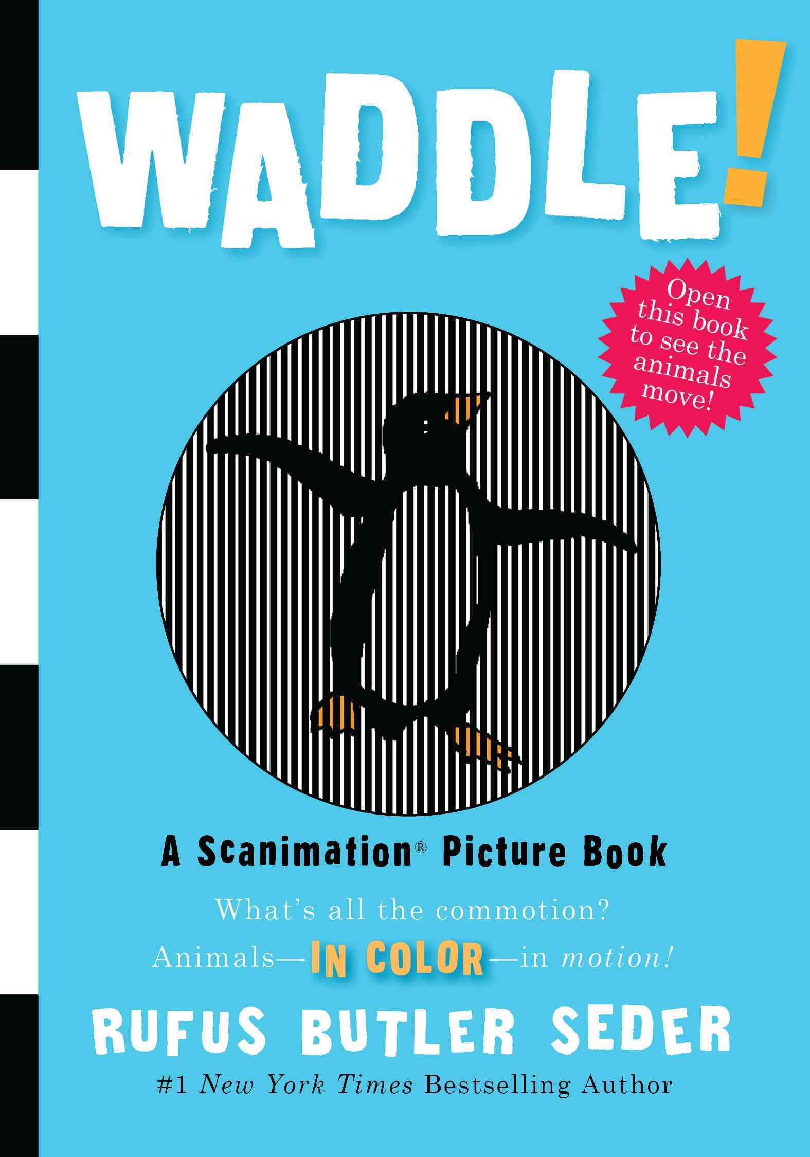 Waddle!: A Scanimation Picture Book (Board book)