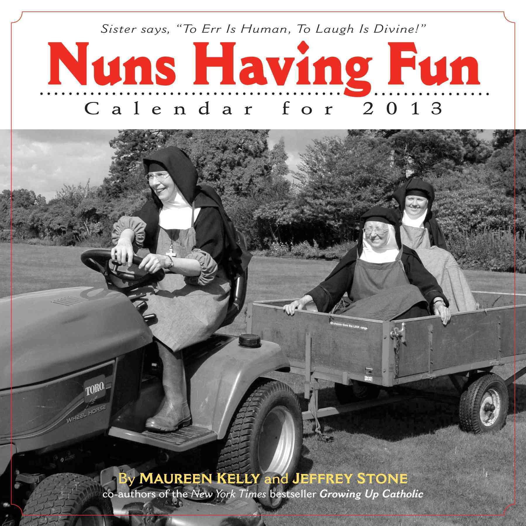 Nuns Having Fun 2013 Calendar