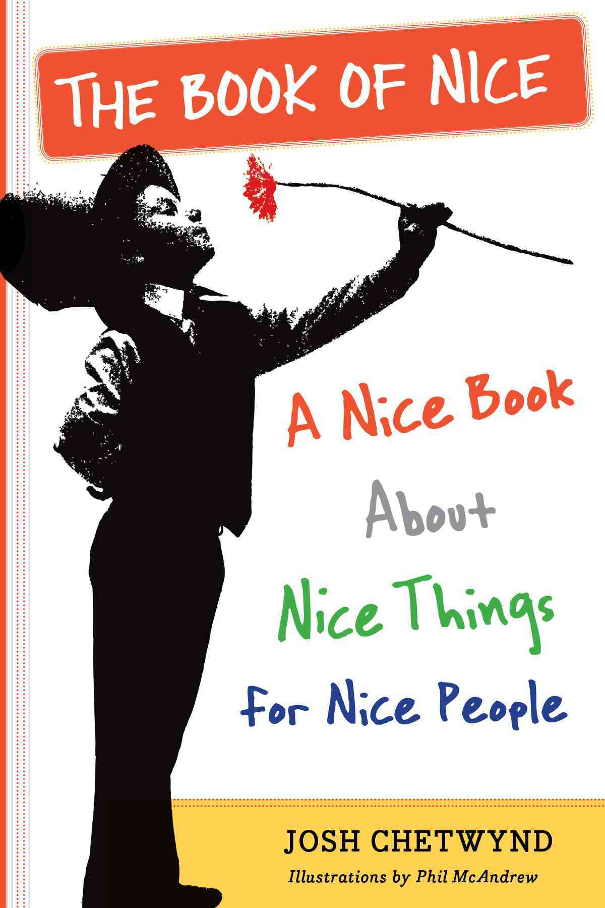 The Book of Nice: A Nice Book About Nice Things for Nice People (Paperback)