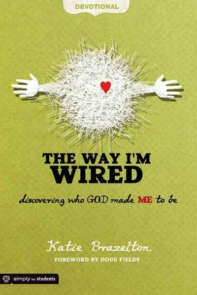 The Way I'm Wired Devotional: Discovering Who God Made Me to Be (Paperback)