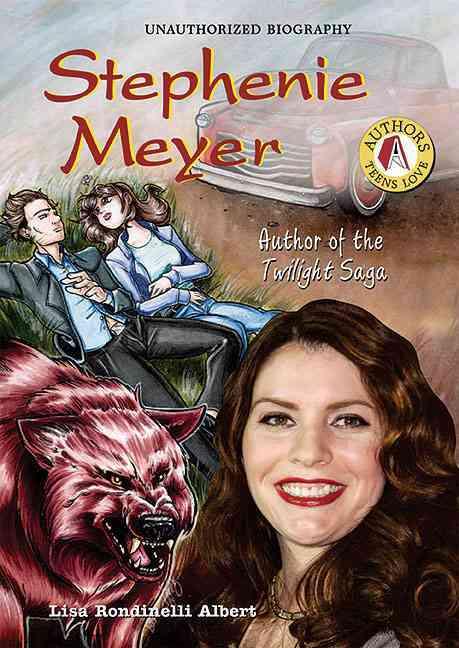 Stephenie Meyer: Author of the Twilight Saga (Hardcover)