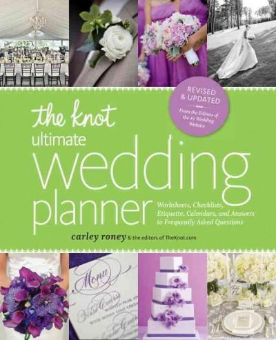 The Knot Ultimate Wedding Planner: Worksheets, Checklists, Etiquette, Timelines, and Answers to Frequently Asked ... (Paperback)