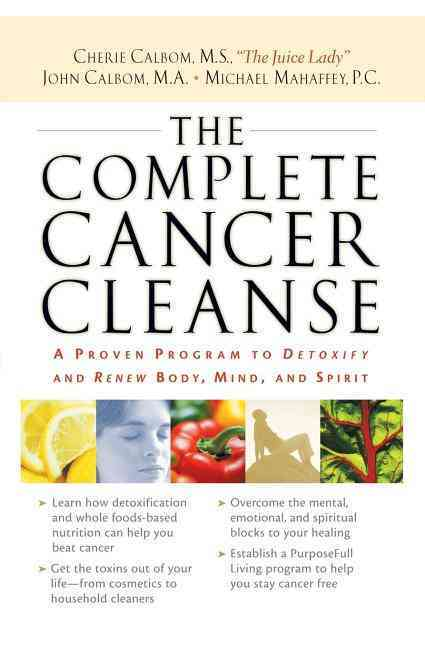The Complete Cancer Cleanse: A Proven Program to Detoxify and Renew Body, Mind, and Spirit (Paperback)
