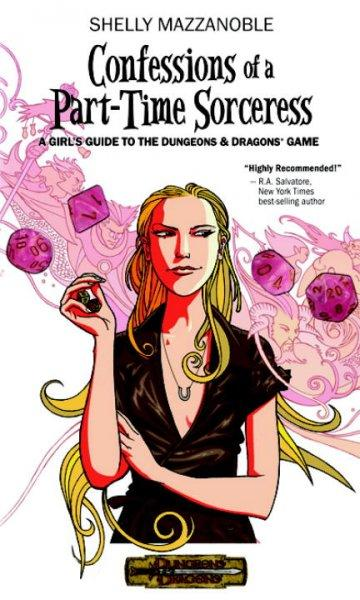 Confessions of a Part-time Sorceress: A Girl's Guide to the Dungeons & Dragons Game (Paperback)