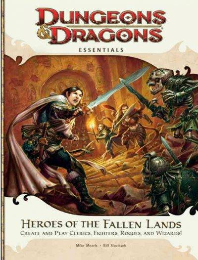 Heroes of the Fallen Lands: Create and Play Clerics, Fighters, Rogues, and Wizards! (Paperback)