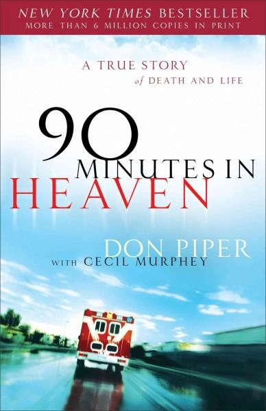 90 Minutes in Heaven: A True Story of Death and Life (Hardcover)