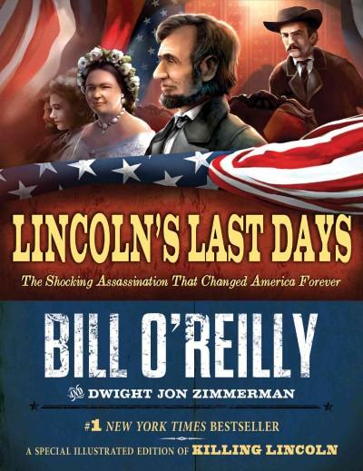 Lincoln's Last Days: The Shocking Assassination That Changed America Forever (Hardcover)