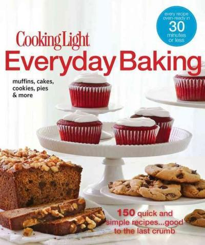 Cooking Light Everyday Baking (Hardcover)