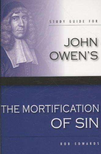 John Owen's The Mortification of Sin (Paperback)