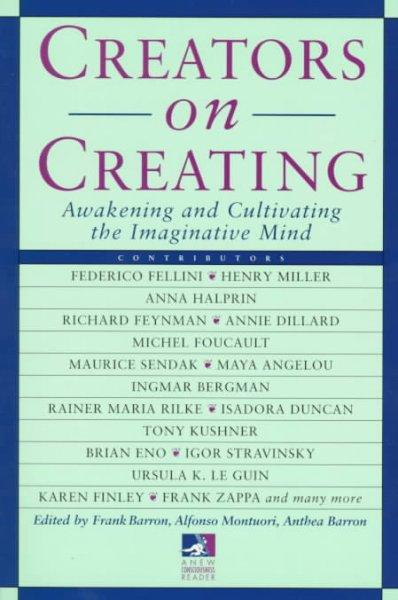 Creators on Creating: Awakening and Cultivating the Imaginative Mind (Paperback)