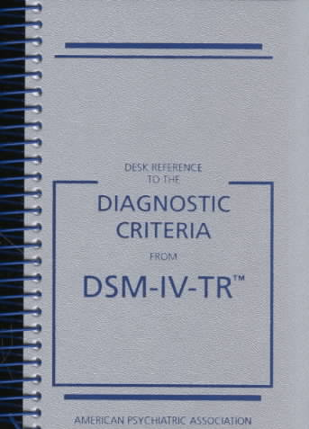 Diagnostic Criteria from DSM 4: Desk Reference (Spiral bound)