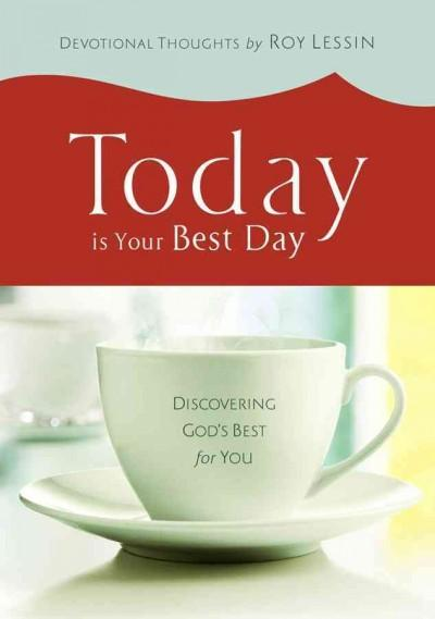 Today Is Your Best Day: Discovering God's Best for You (Hardcover)