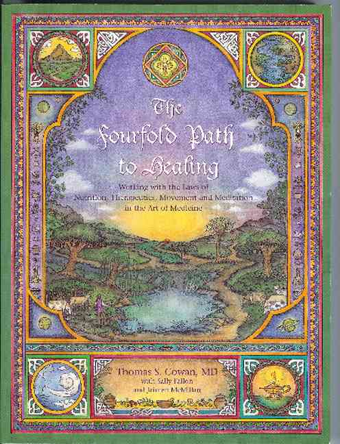 The Fourfold Path To Healing: Working With The Laws Of Nutrition, Therapeutics, Movement And Meditation In The Ar... (Paperback)