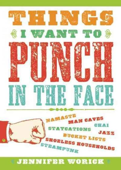 Things I Want to Punch in the Face (Paperback)