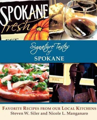 Signature Tastes of Spokane: Favorite Recipes of Our Local Restaurants (Paperback)