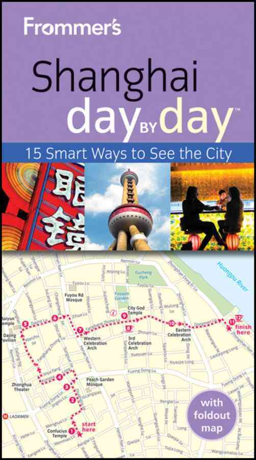 Frommer's Day by Day Guides:Frommer's Shanghai Day by Day