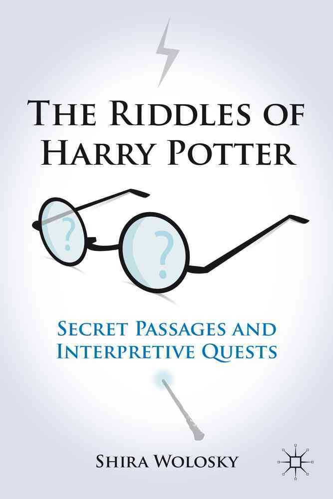 The Riddles of Harry Potter: Secret Passages and Interpretive Quests (Paperback)
